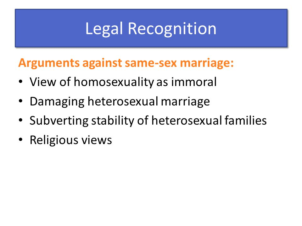Legal Recognition Arguments against same-sex marriage: