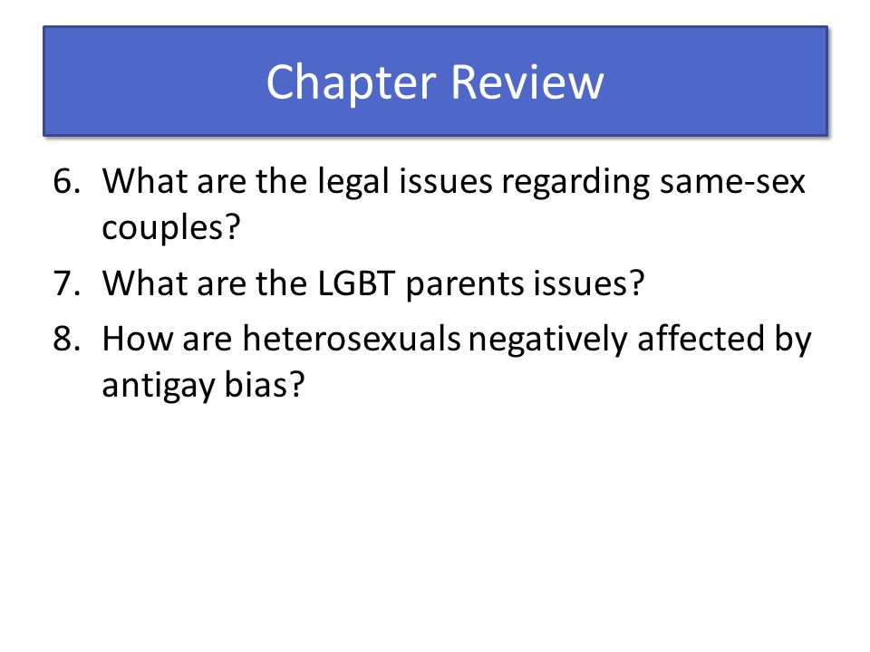 Chapter Review What are the legal issues regarding same-sex couples