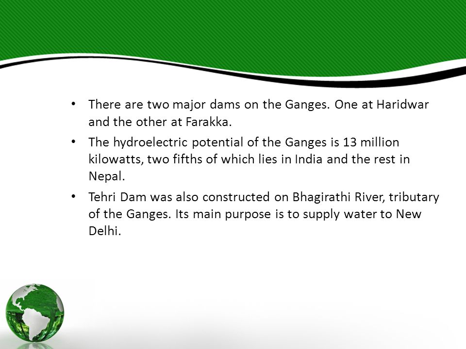 There are two major dams on the Ganges