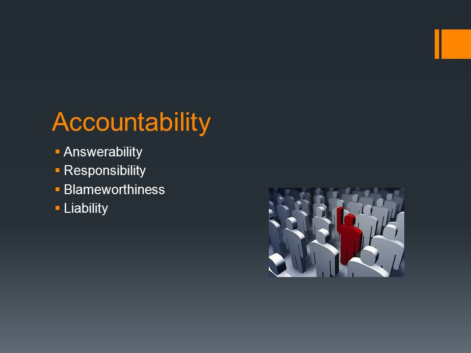 Accountability Answerability Responsibility Blameworthiness Liability