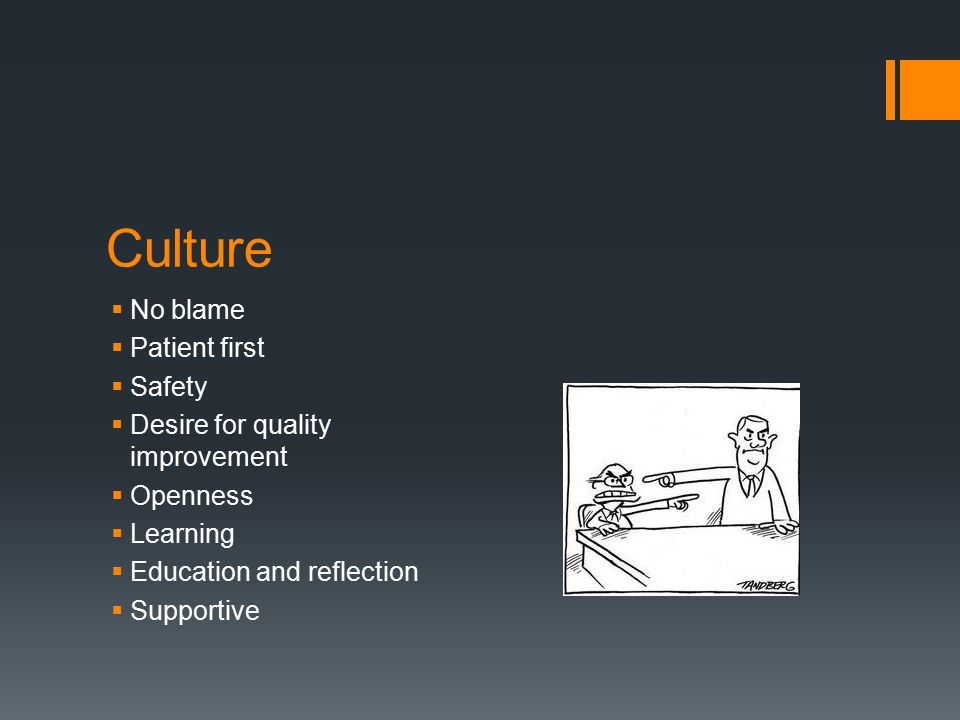 Culture No blame Patient first Safety Desire for quality improvement