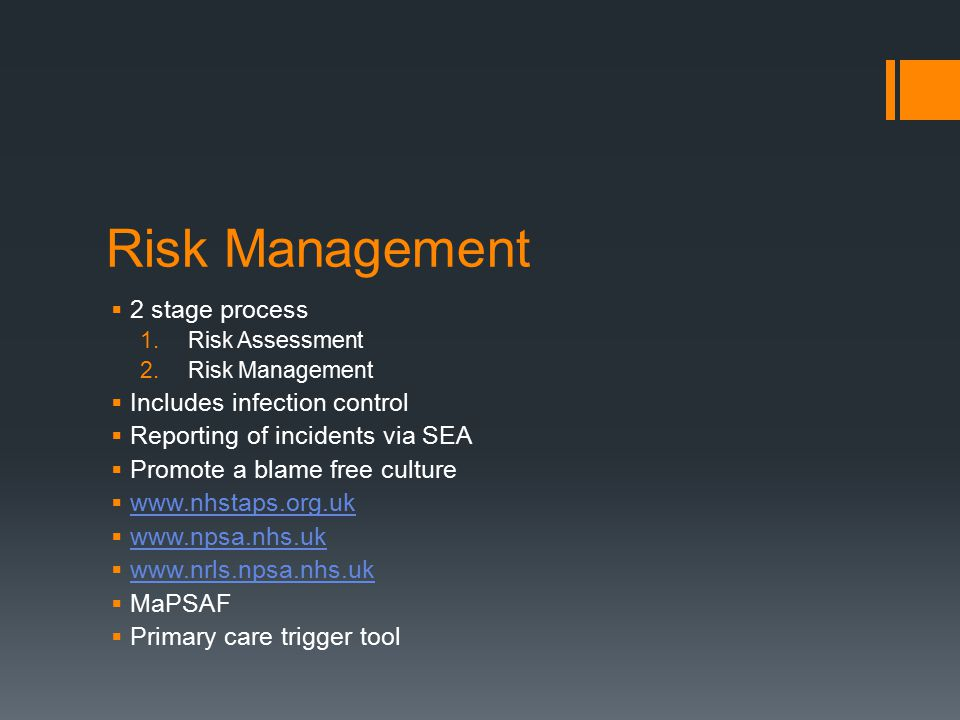 Risk Management 2 stage process Includes infection control