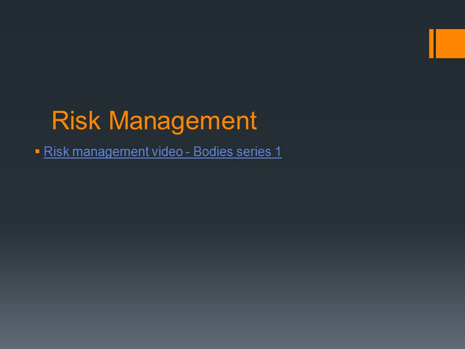 Risk Management Risk management video - Bodies series 1 7 min video