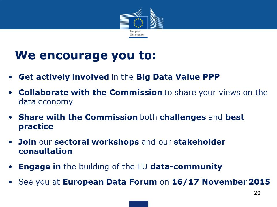 We encourage you to: Get actively involved in the Big Data Value PPP