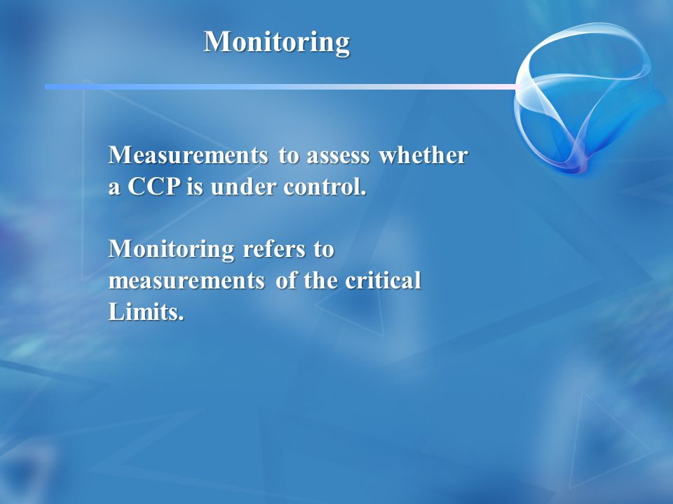 Monitoring Measurements to assess whether a CCP is under control.