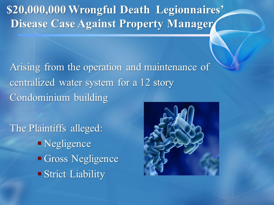 $20,000,000 Wrongful Death Legionnaires'