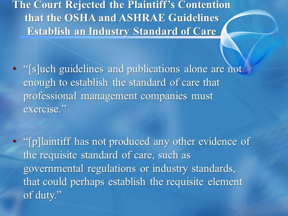 The Court Rejected the Plaintiff's Contention that the OSHA and ASHRAE Guidelines Establish an Industry Standard of Care