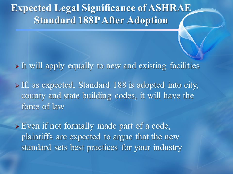 Expected Legal Significance of ASHRAE Standard 188P After Adoption
