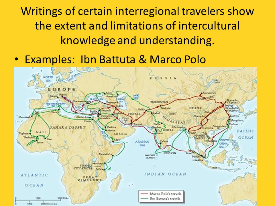 Writings of certain interregional travelers show the extent and limitations of intercultural knowledge and understanding.