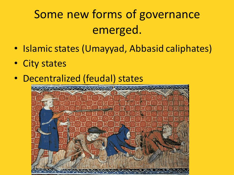 Some new forms of governance emerged.