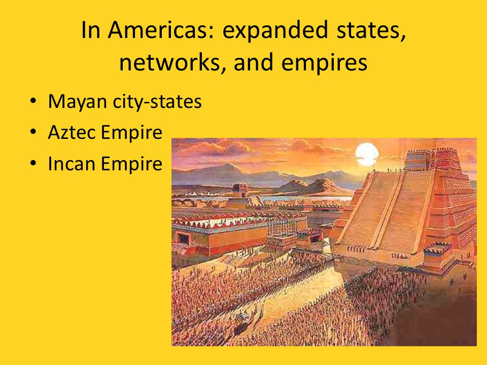 In Americas: expanded states, networks, and empires