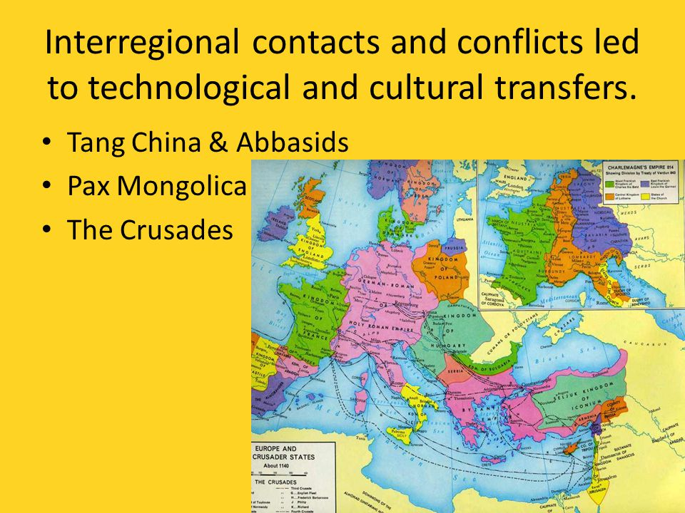 Interregional contacts and conflicts led to technological and cultural transfers.