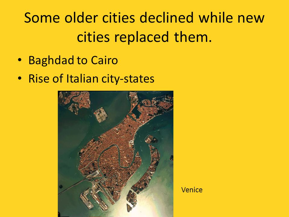 Some older cities declined while new cities replaced them.