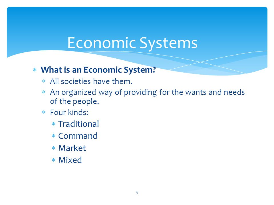 Economic Systems What is an Economic System Traditional Command