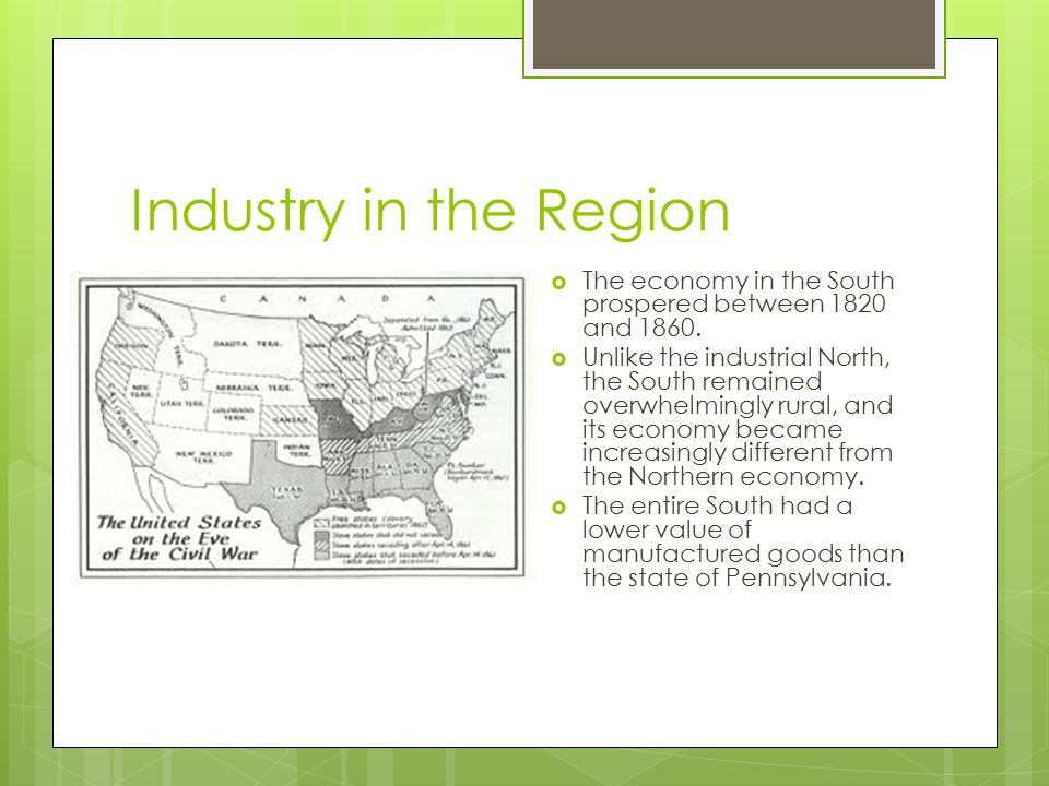 Industry in the Region The economy in the South prospered between 1820 and 1860.