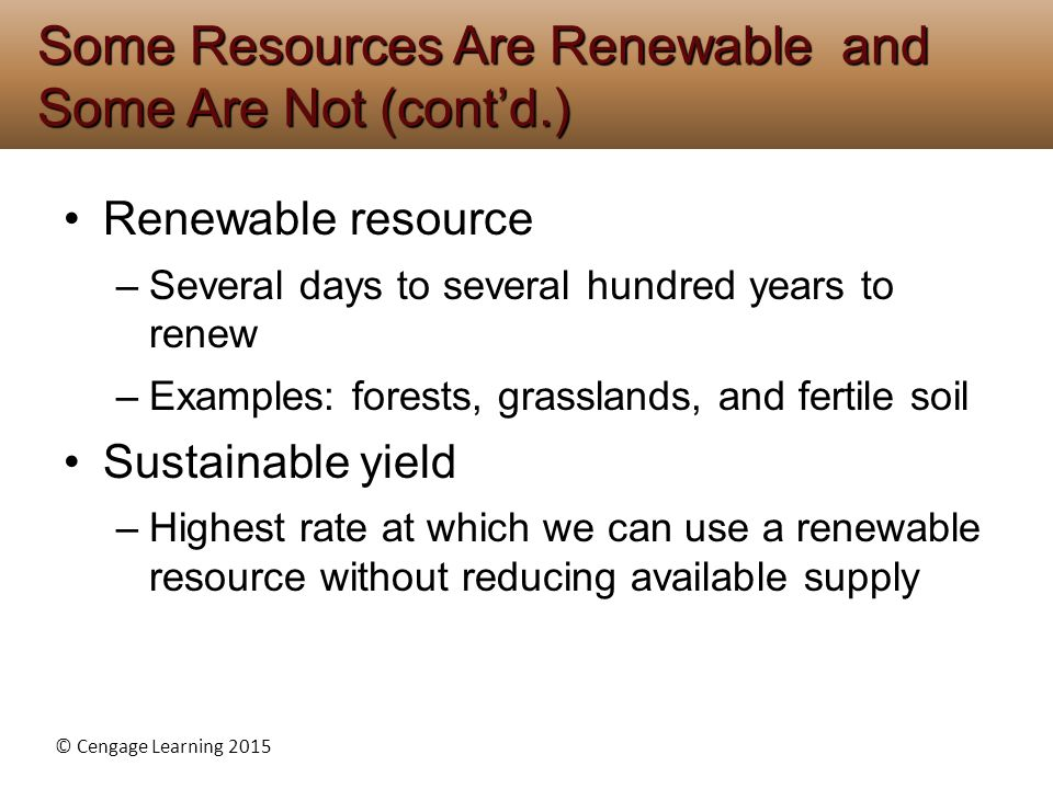Some Resources Are Renewable and Some Are Not (cont'd.)
