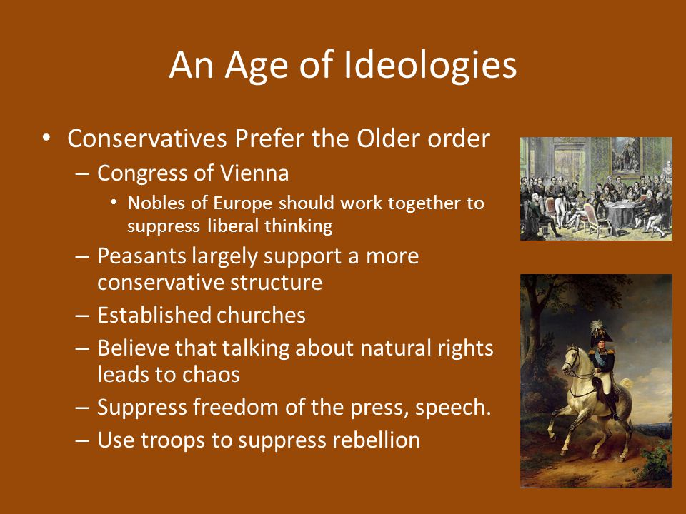 An Age of Ideologies Conservatives Prefer the Older order