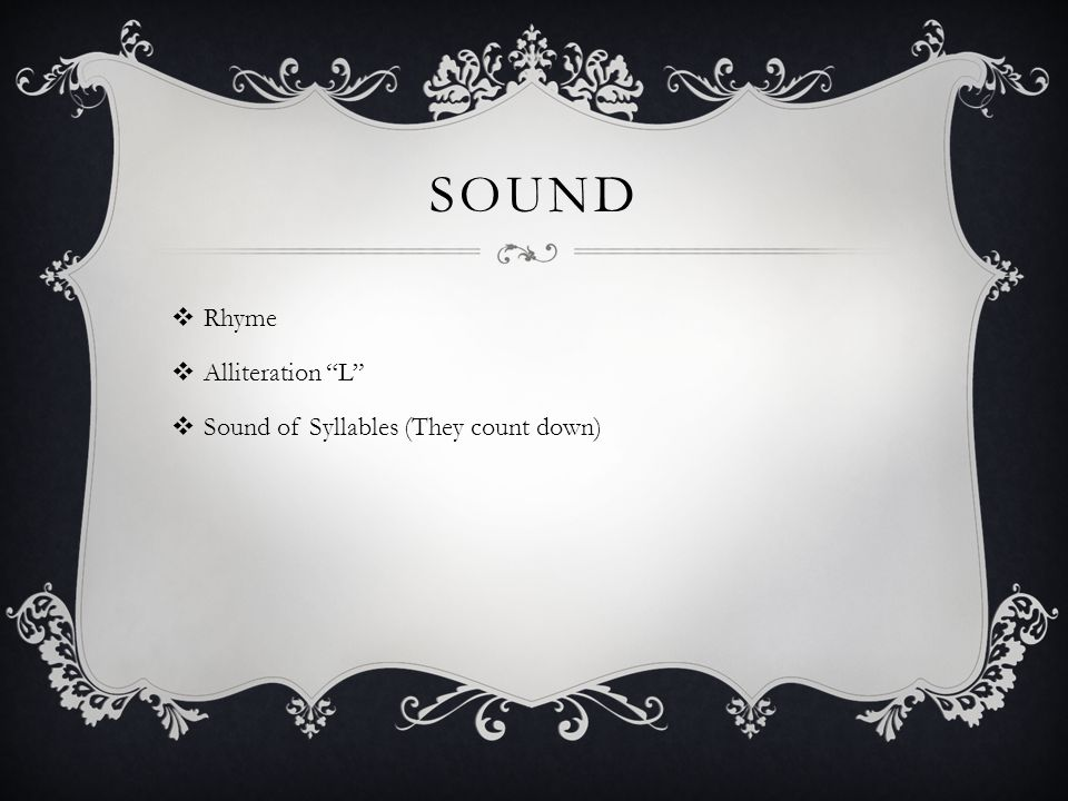 Sound Rhyme Alliteration L Sound of Syllables (They count down)
