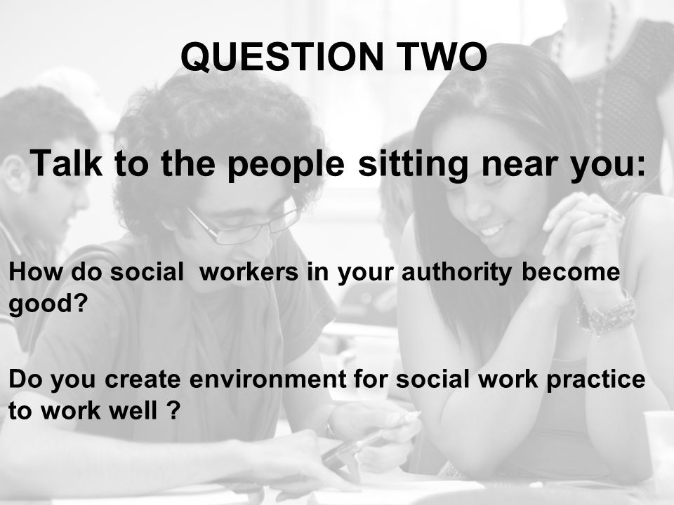 Talk to the people sitting near you: