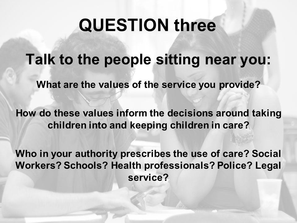 QUESTION three Talk to the people sitting near you: