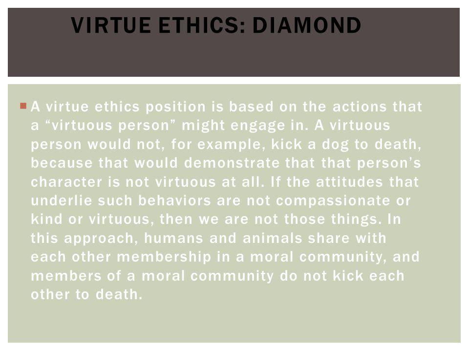 Virtue Ethics: Diamond