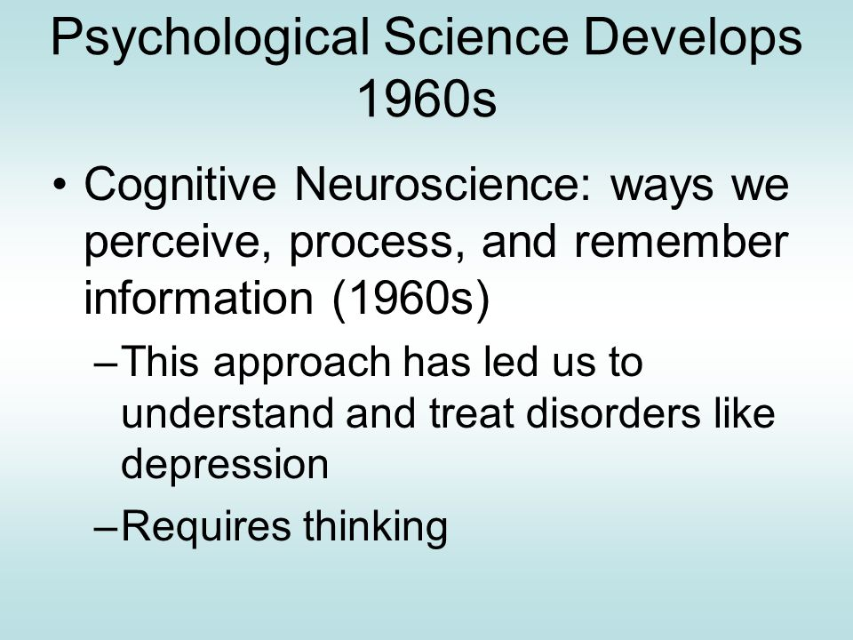 Psychological Science Develops 1960s