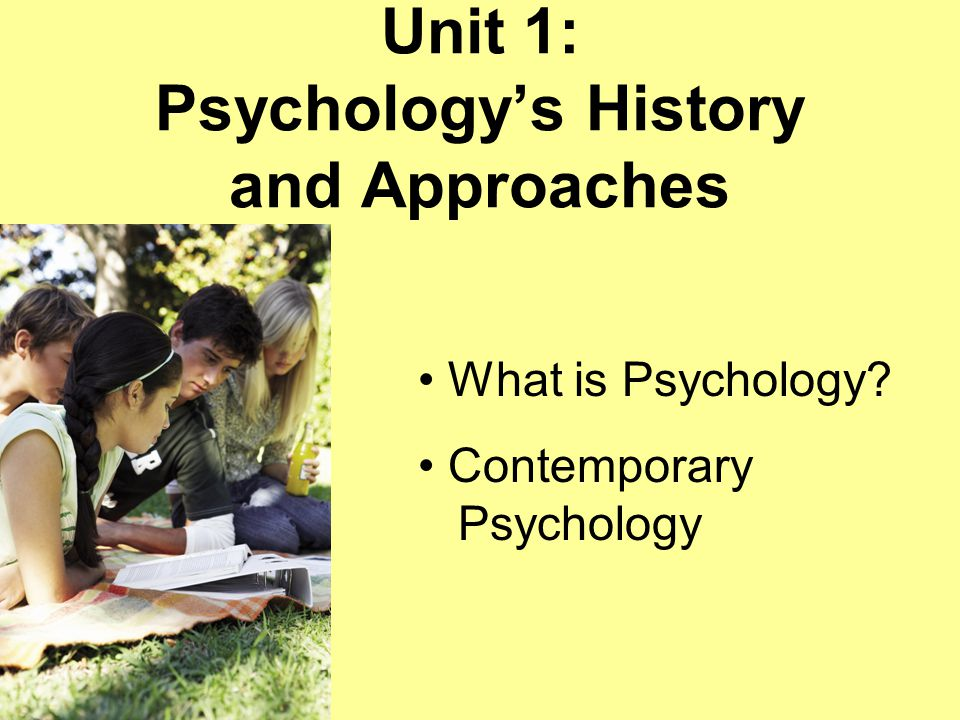Unit 1: Psychology's History and Approaches