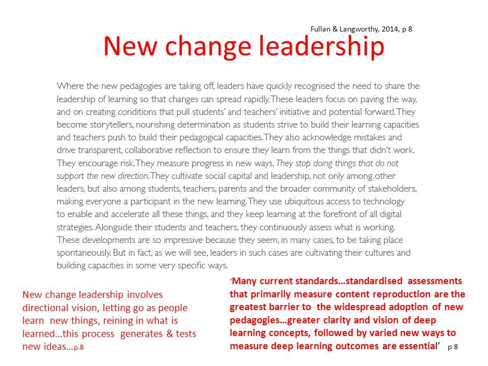 New change leadership Fullan & Langworthy, 2014, p 8.