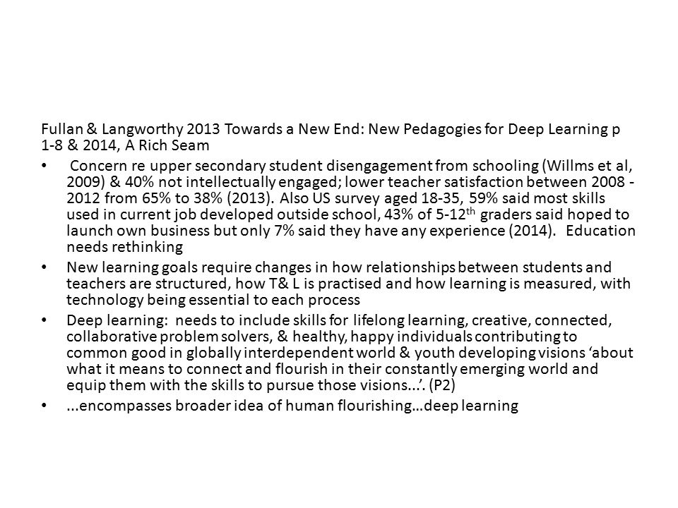 Fullan & Langworthy 2013 Towards a New End: New Pedagogies for Deep Learning p 1-8 & 2014, A Rich Seam