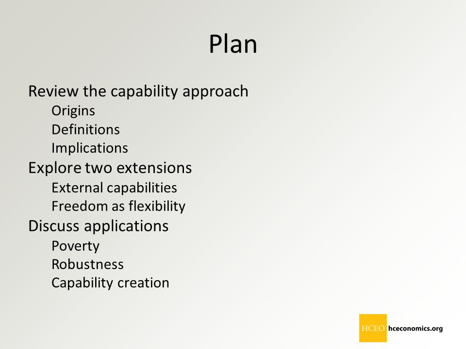 Plan Review the capability approach Explore two extensions