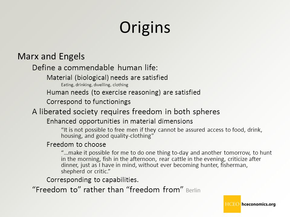 Origins Marx and Engels Define a commendable human life: