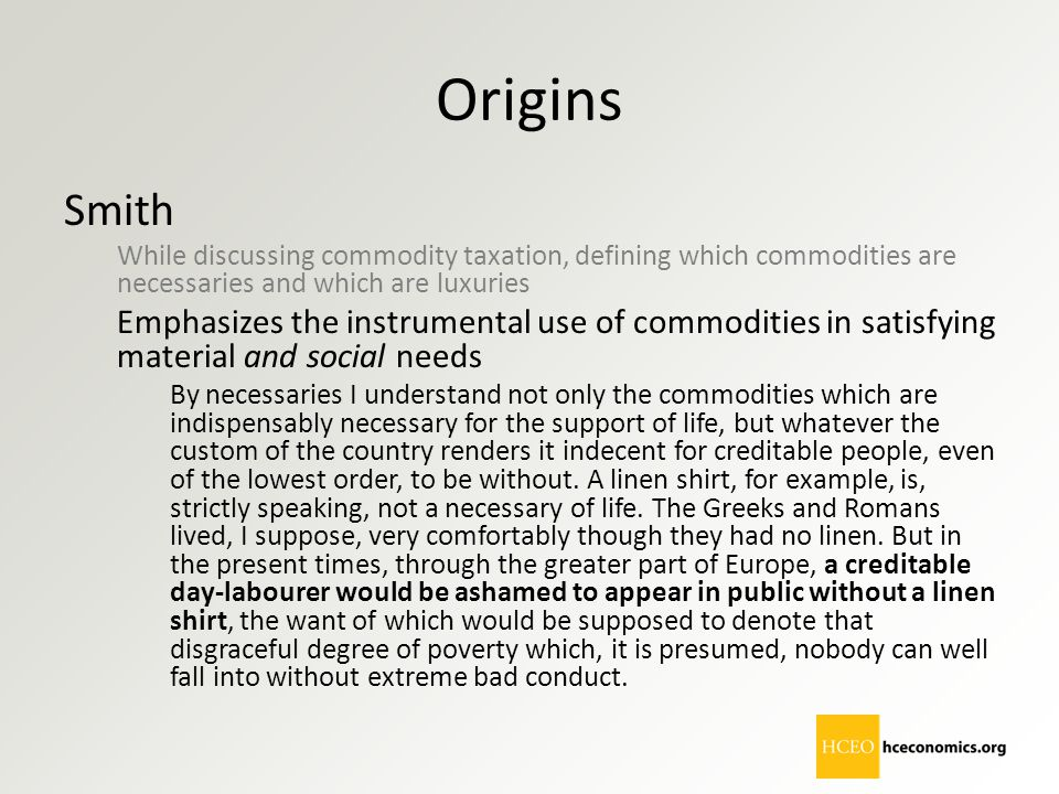 Origins Smith. While discussing commodity taxation, defining which commodities are necessaries and which are luxuries.