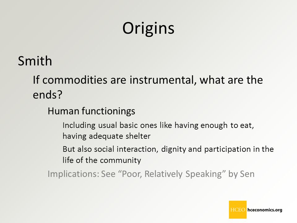 Origins Smith If commodities are instrumental, what are the ends