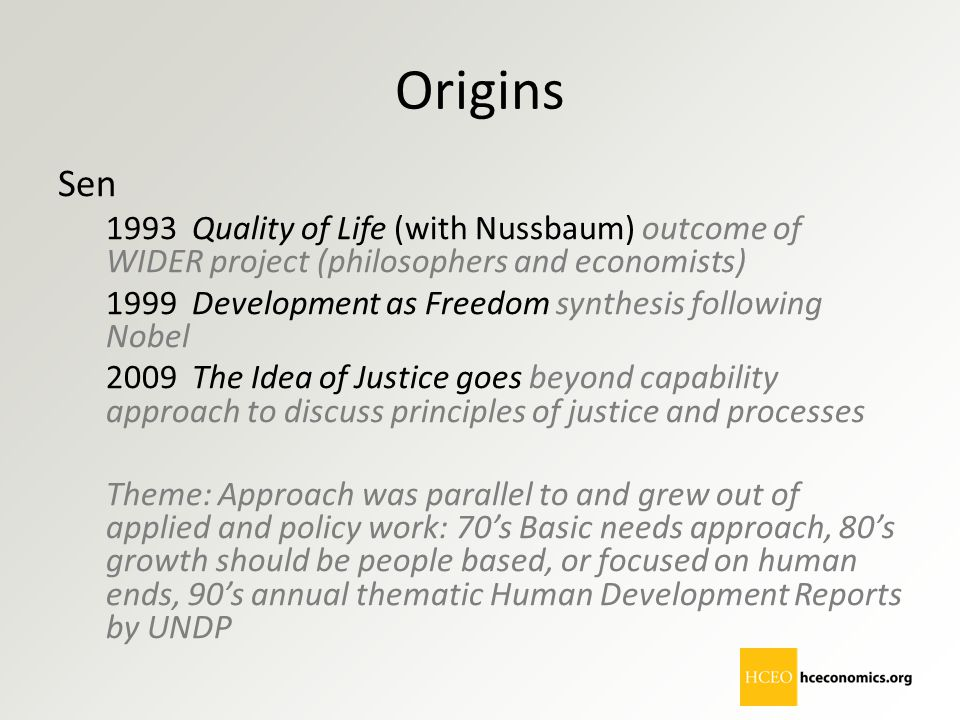 Origins Sen. 1993 Quality of Life (with Nussbaum) outcome of WIDER project (philosophers and economists)