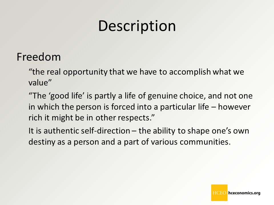 Description Freedom. the real opportunity that we have to accomplish what we value