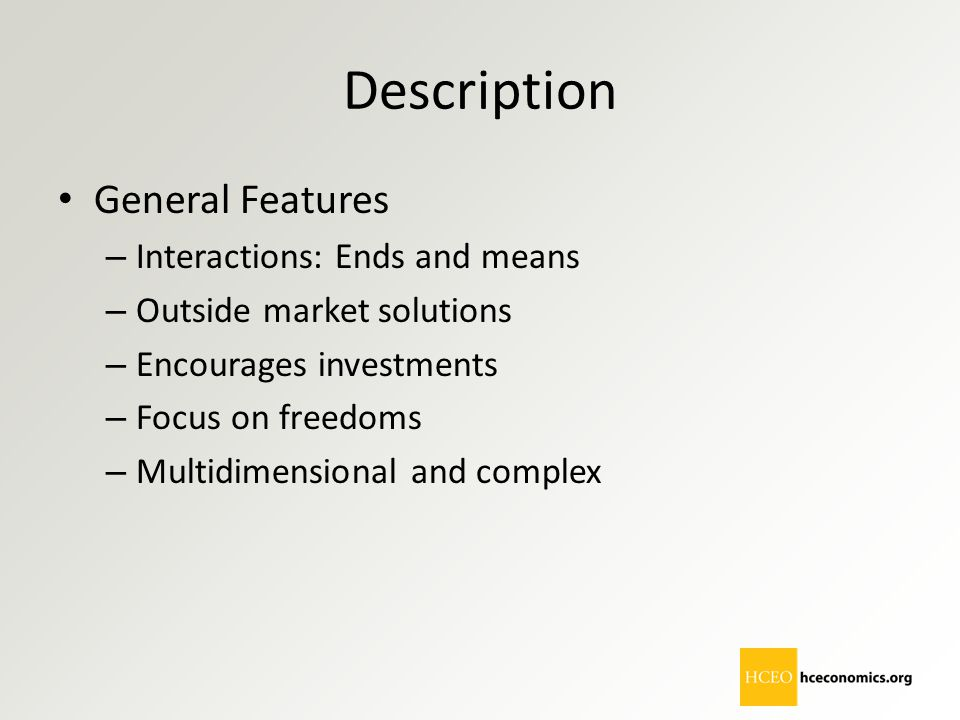 Description General Features Interactions: Ends and means