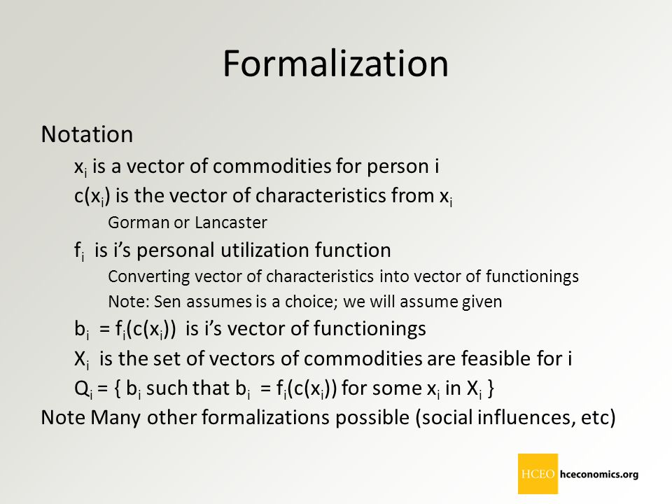 Formalization Notation xi is a vector of commodities for person i