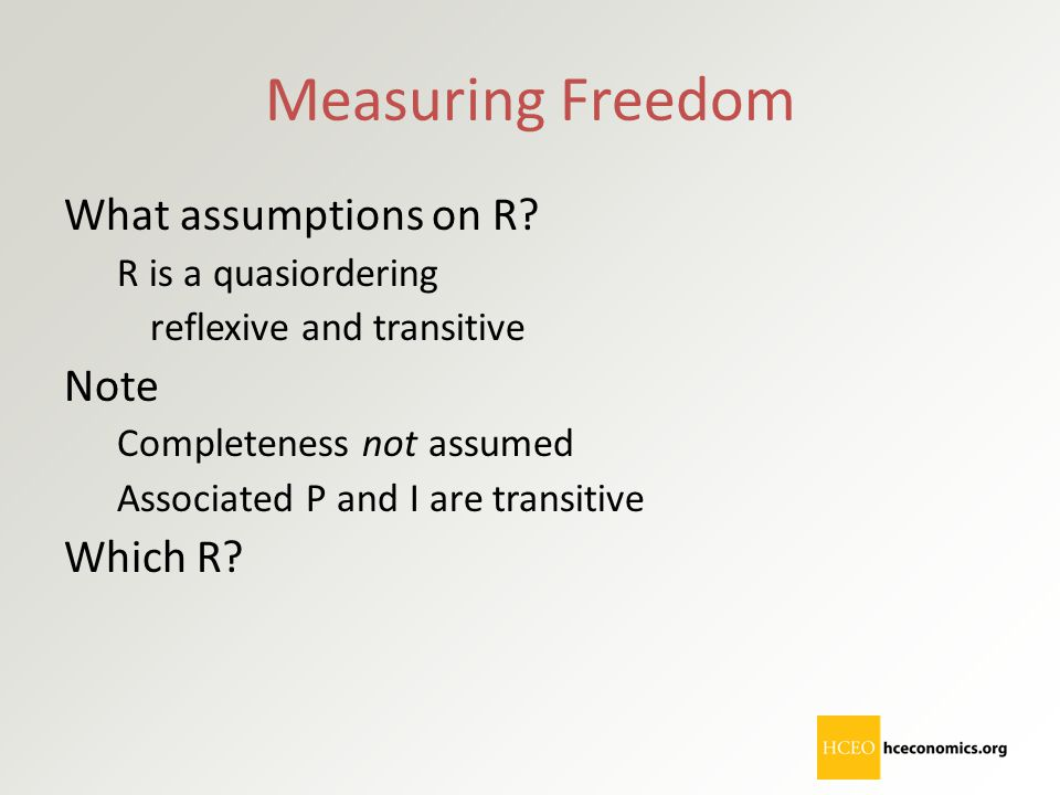 Measuring Freedom What assumptions on R Note Which R