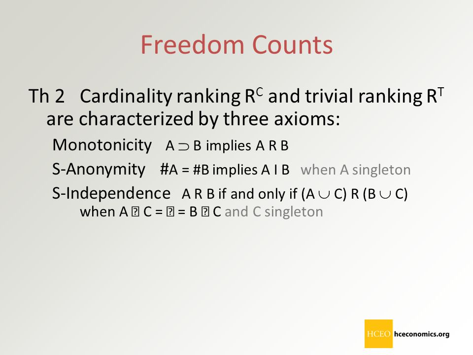 Freedom Counts Th 2 Cardinality ranking RC and trivial ranking RT are characterized by three axioms: