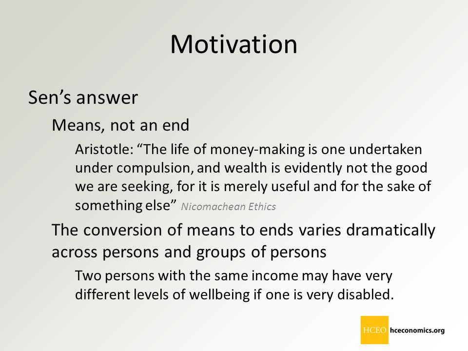 Motivation Sen's answer Means, not an end