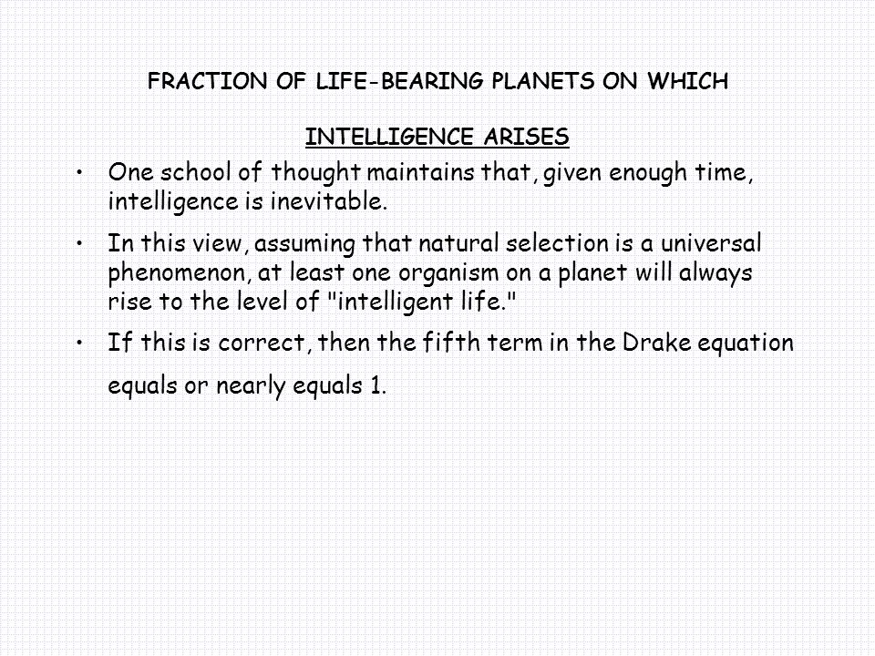FRACTION OF LIFE-BEARING PLANETS ON WHICH INTELLIGENCE ARISES