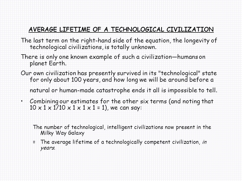 AVERAGE LIFETIME OF A TECHNOLOGICAL CIVILIZATION