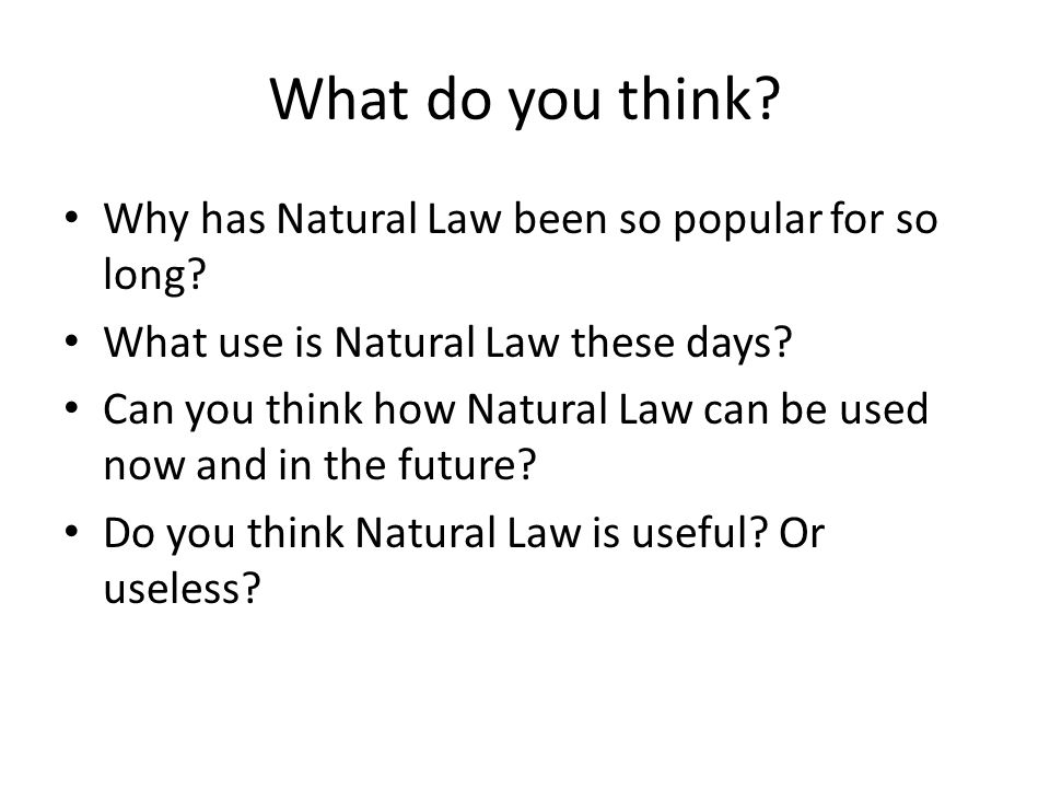 What do you think Why has Natural Law been so popular for so long