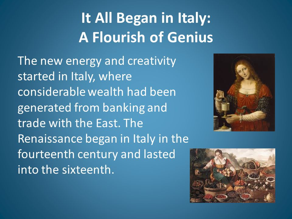 It All Began in Italy: A Flourish of Genius