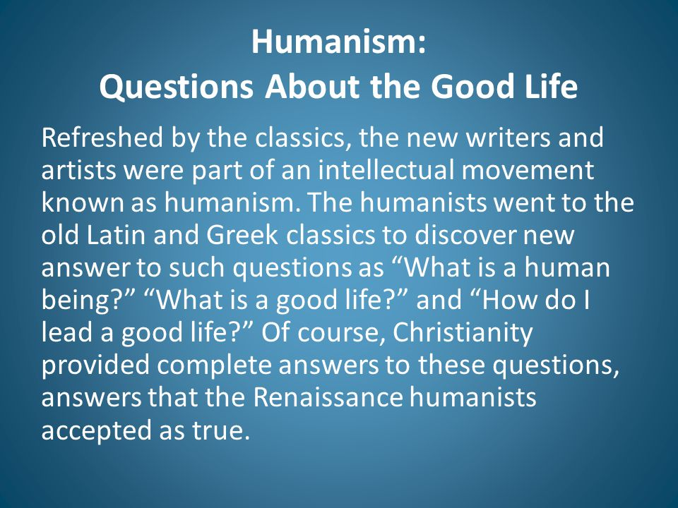 Humanism: Questions About the Good Life