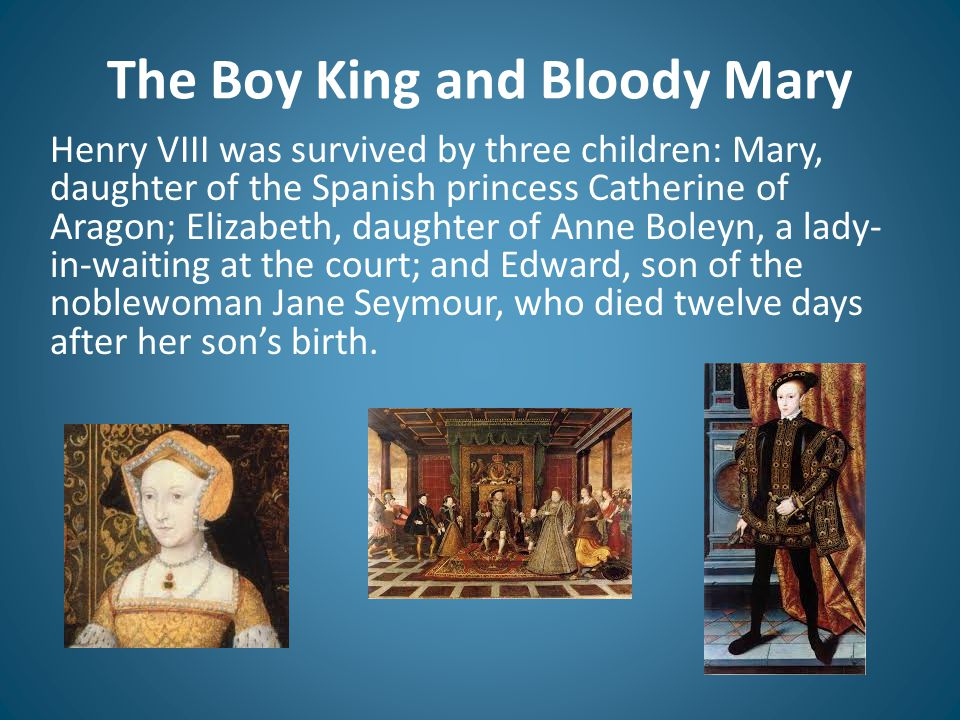 The Boy King and Bloody Mary
