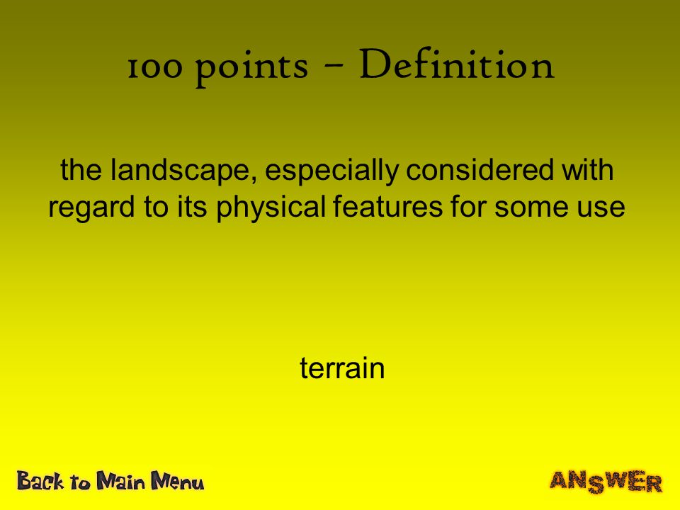 100 points – Definition the landscape, especially considered with regard to its physical features for some use.