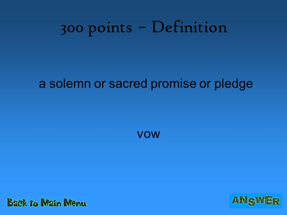 a solemn or sacred promise or pledge