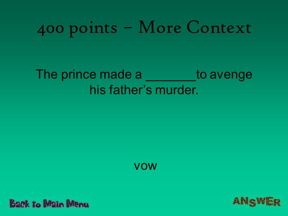 The prince made a _______to avenge his father's murder.