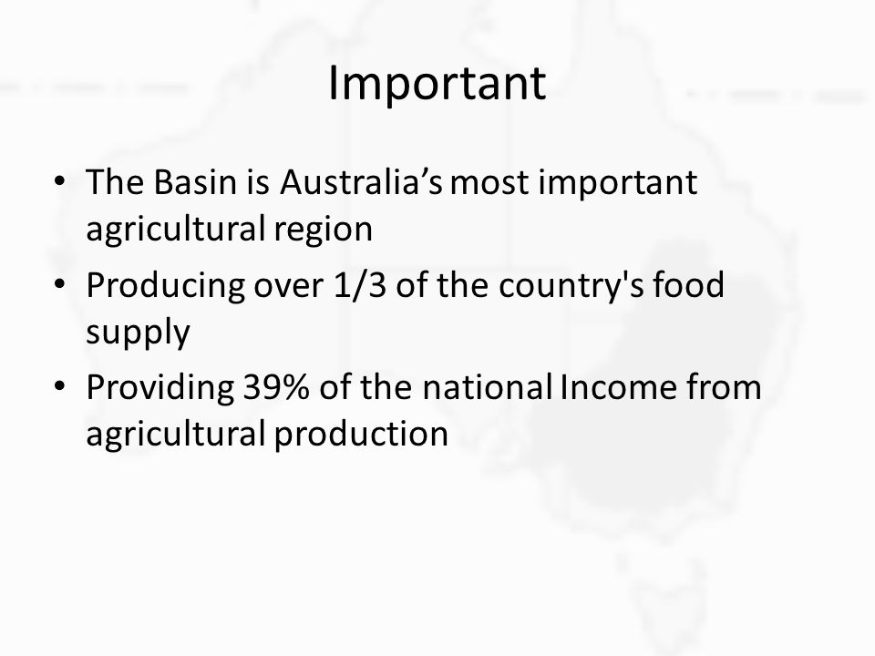 Important The Basin is Australia's most important agricultural region